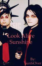 Look Alive Sunshine [FRERARD] [ zakończone ] by SunIsOver