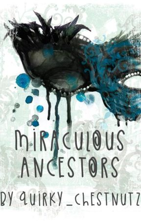 Miraculous Ancestors - Miraculous Ladybug FanFic - Defending the