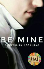Be Mine [END] by HAI2017