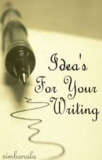 Idea's For Your Writing by simbanala