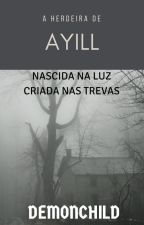 A Herdeira de Ayill by DemonChild669