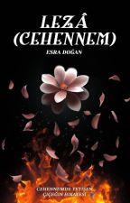 LEZÂ (CEHENNEM)🔥 by MrsLeza