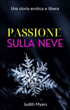 Passione sulla Neve by Judith-Myers