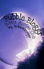 Bubble Bloggr by bubblebloggr