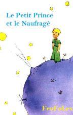 Le Petit Prince et le Naufragé by FeuFoLex