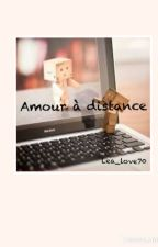 Amour à distance❤ by lea_love70