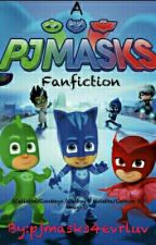 A Pj Masks Fanfiction [Discontinued] (MIGHT RECONTINUE) by pjmasks4evrluv
