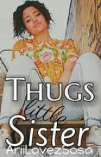 Thugs Little Sister by TrillGawdd_
