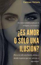 ¿Es amor o sólo una ilusión? by CanchyTheBest