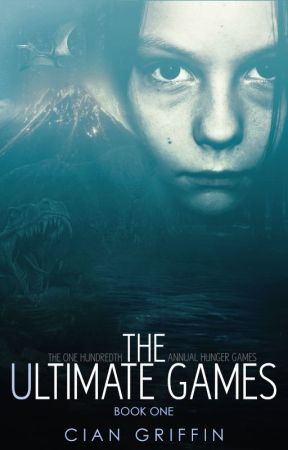 The Ultimate Games - Book One by MadeInWicklow