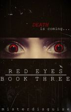 RED EYES (Book Three of Red Ribbon) by misterdisguise