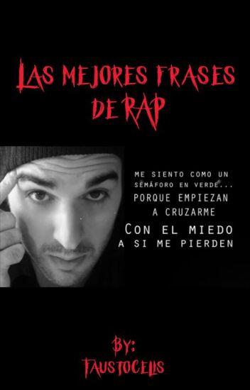 Las Mejores Frases De El Rap Faustocelis Wattpad