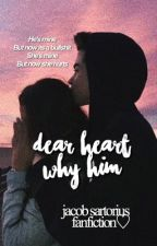Dear heart, Why him? || Jacob Sartorius Fanfiction ( Indonesia ) by joandriona_
