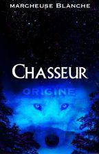Chasseur : Origine by MarcheuseBlanche