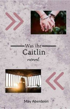 About the Girl called Caitlin by MayAberdeen