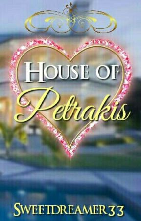 House of Petrakis (Short Stories) by sweetdreamer33