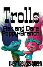 Trolls: Ask And Dare Poppy And Branch!! (Temporarily On Hold) by xTrollsx