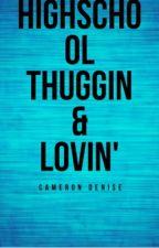 HighSchool Thuggin & Lovin ' by CammLow