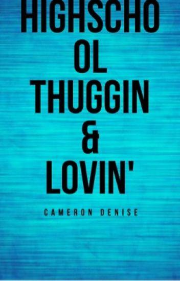 HighSchool Thuggin & Lovin '