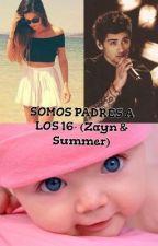 Somos padres a los 16! (Zayn & Summer) by MarcelaUjueta