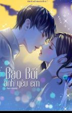Bảo Bối Anh Sẽ Cưng Chiều Em by Pipi17052000