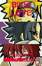 Blind Love (On Hold) by Kathire_Uchiha