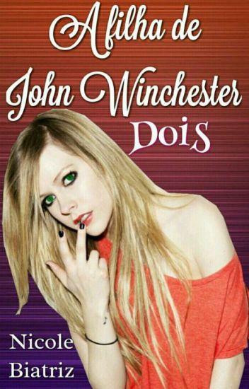 A filha de John Winchester 2 - SPN