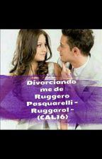 Divorciandome de Ruggero Pasquarelli - Ruggarol - CAL16 by G_Chick