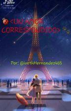 UN AMOR CORRESPONDIDO  by IvethHernandez465
