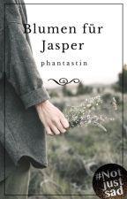 Blumen für Jasper by phantastin