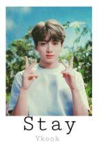 Stay || Vkook  by -taekooktrash-