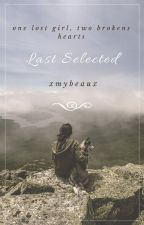 »Last Selected« by xmybeaux