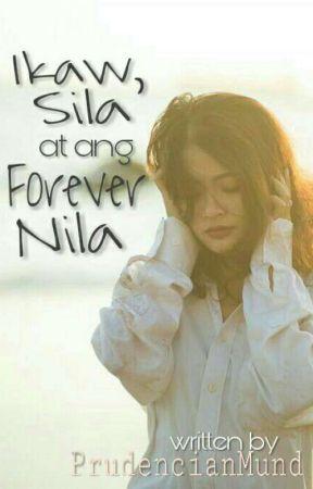 Ikaw, Sila at ang Forever Nila by PrudencianMund