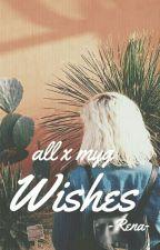 [Allga] : « Wishes »  by Rena3358