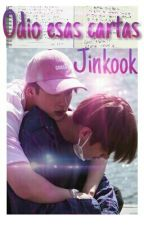 Odio esas cartas-Jinkook (Oneshot) by Luci2801