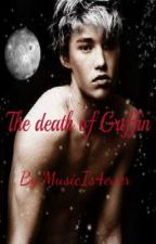 The death of Griffin (BoyxBoy) (COMPLETE) by MusicIs4ever