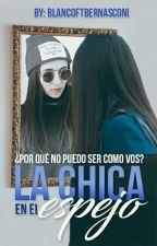 La Chica En El Espejo by BlancoftBernasconi