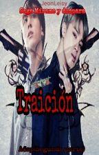 traición  ( 2 parte de mirame y dispara adap) by MorenikaEli