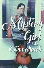 Mystery Girl | R.J.S Fanfic by stunnedjacob