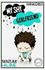 My Shy Girlfriend (Iwaizumi Hajime) by RainAlexi123