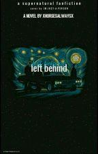 Left Behind by xhorsesalwaysx