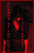 Horror At The Cove  (A #Paranormal #Thriller ) by Vivbha