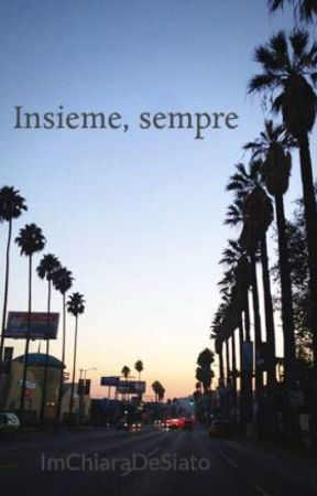 Insieme, sempre by ImChiaraDeSiato