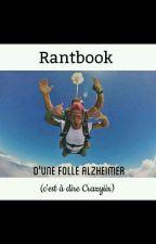 RB ~ RantBook d'une Folle Alzheimer ! by _Jimiiniie_