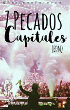 7 Pecados capitales. (EDM) by PorteonForevaa