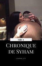 Chronique de Syham : Nouvelle dans la cité Tome 2 by liaaaaah_213
