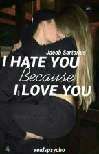I hate you because I love you. || Jacob Sartorius by justinhugme