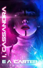 I, Cassandra by ea_carter