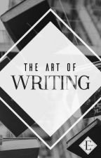 The Art of Writing by escapingmythoughts