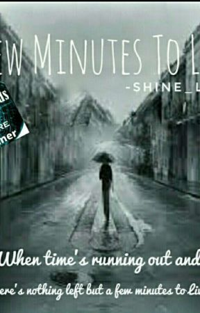 A Few Minutes To Live #TheHeavenlyAwards2017  by shine_light